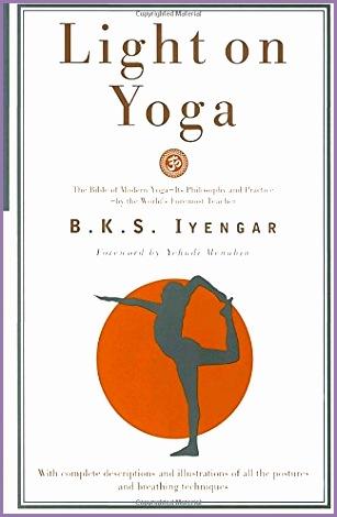 Light on Yoga The Bible of Modern Yoga B K S Iyengar Yehudi Menuhin Amazon Books