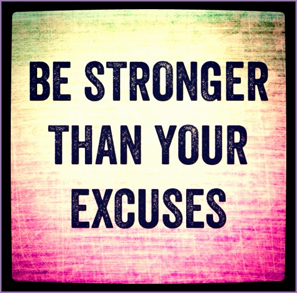 Be stronger than your excuses Fitness quotes motivation inspiration