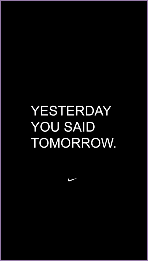 Yesterday you said tomorrow by Nike fitness motivation wallpaper for the iphone