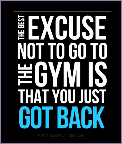 The best excuse not to go to the gym is that you just got back Quotes AboutDaily MotivationQuotes