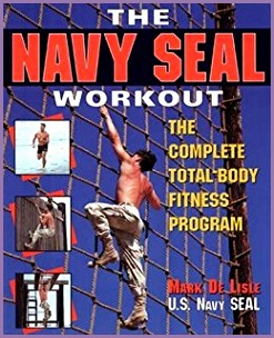 The Navy Seal Workout The pete Total Body Fitness Program Mark De Lisle Amazon Books