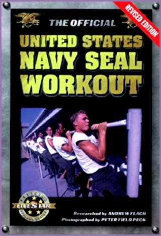 The ficial United States Navy SEAL Workout Revised Edition Andrew Flach Peter Field Peck Amazon Books