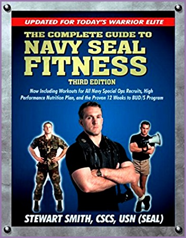 The plete Guide to Navy Seal Fitness Third Edition Updated for Today s Warrior Elite Stewart Smith USN SEAL Amazon Books