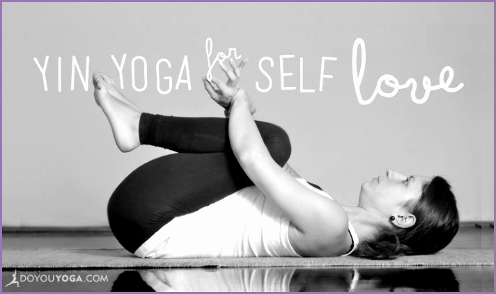 Part e Yin Yoga For a Juicy Dose of Self Love