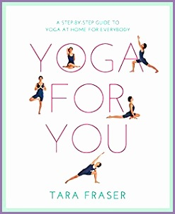 Yoga for You Healthy Living A Step by step Guide to Yoga at Home for Everybody Amazon Tara Fraser Books