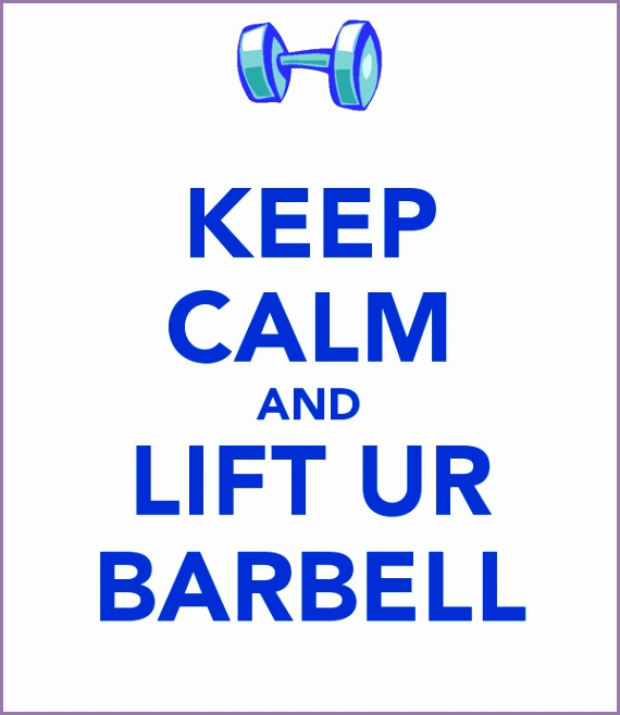 keep calm and lift ur barbell