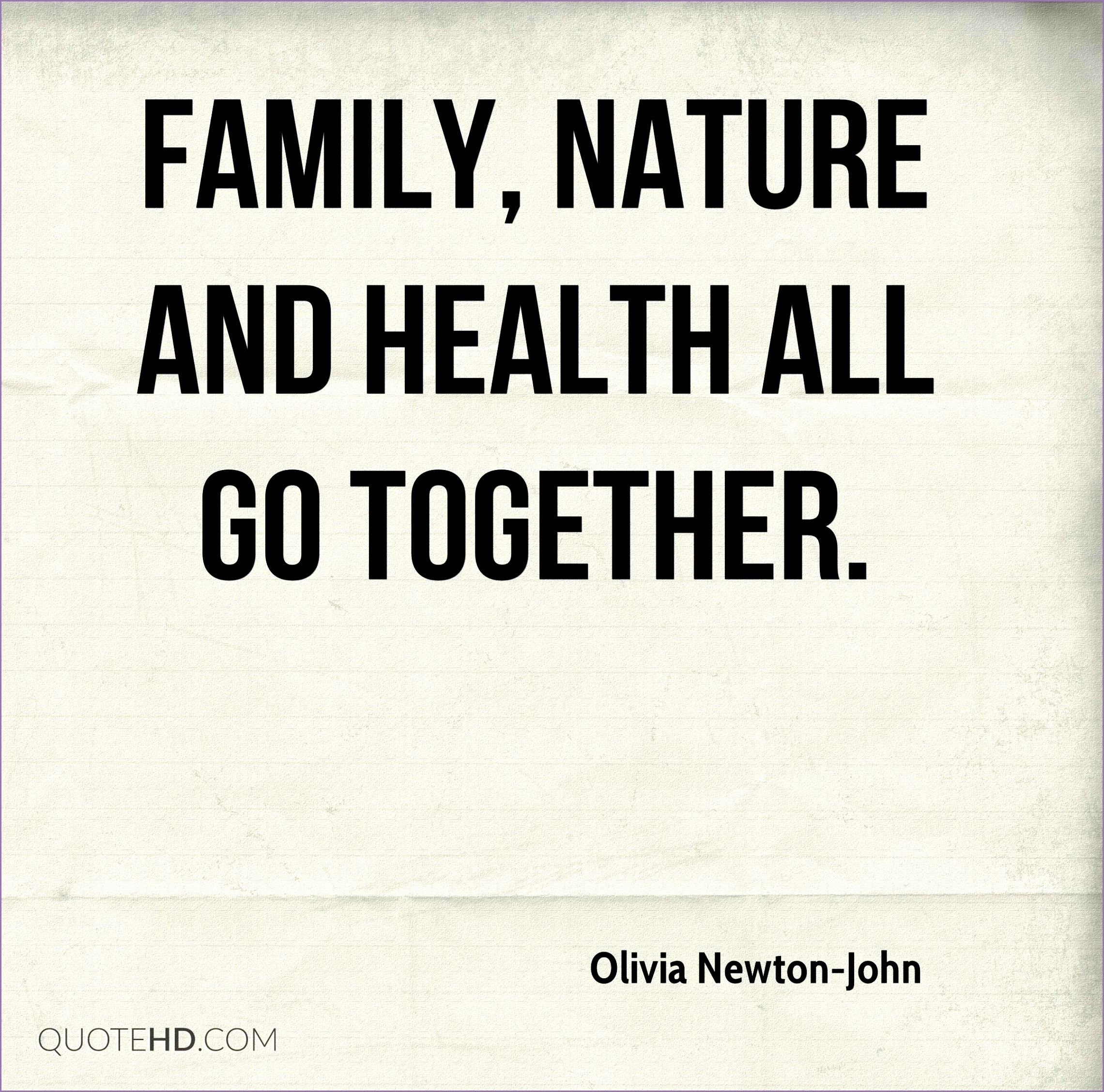 olivia newton john musician quote family nature and health all go