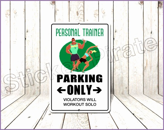 personal trainer parking only 8 x 12