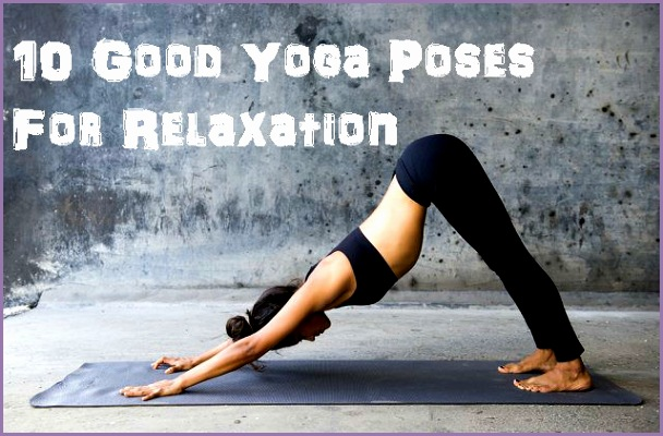 good yoga poses for relaxation
